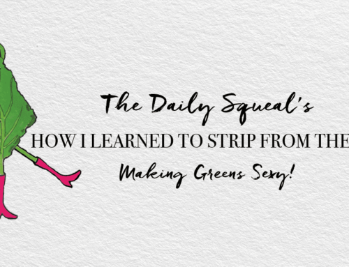 How I Learned to Strip From the Best: Making Greens Sexy