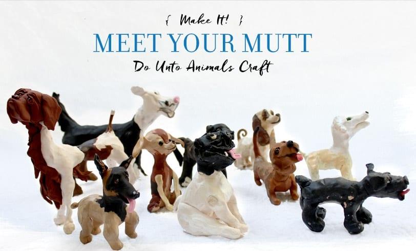 Meet Your Mutt Do Unto Animals Craft Featured Image Including a Bunch of Final Mutt Sculptures