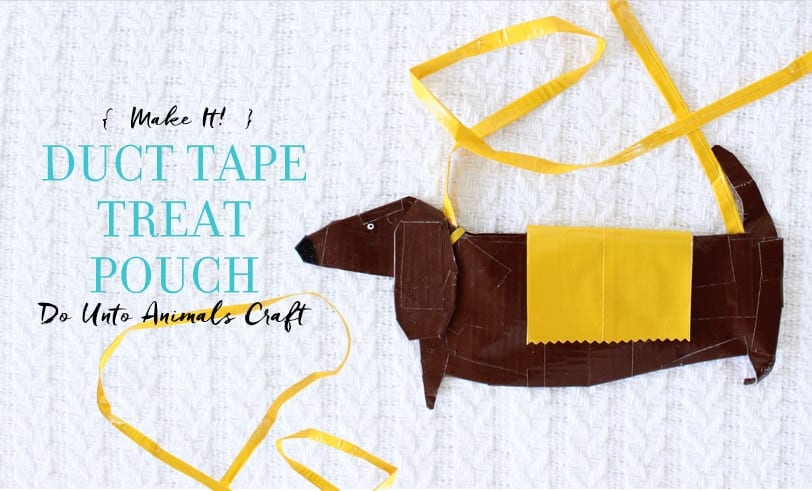Make It! Duct Tape Treat Pouch Do Unto Animals Craft Featured Image with Blog Title and Image of Finished Treat Pouch